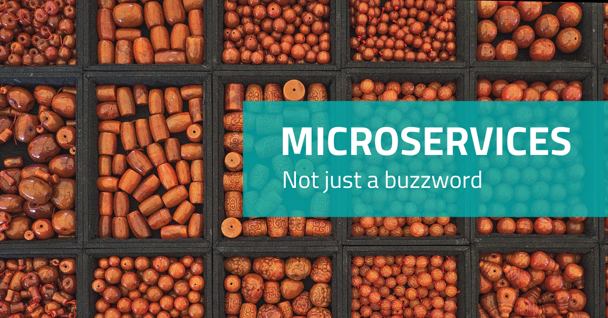 Microservices: not just a buzzword