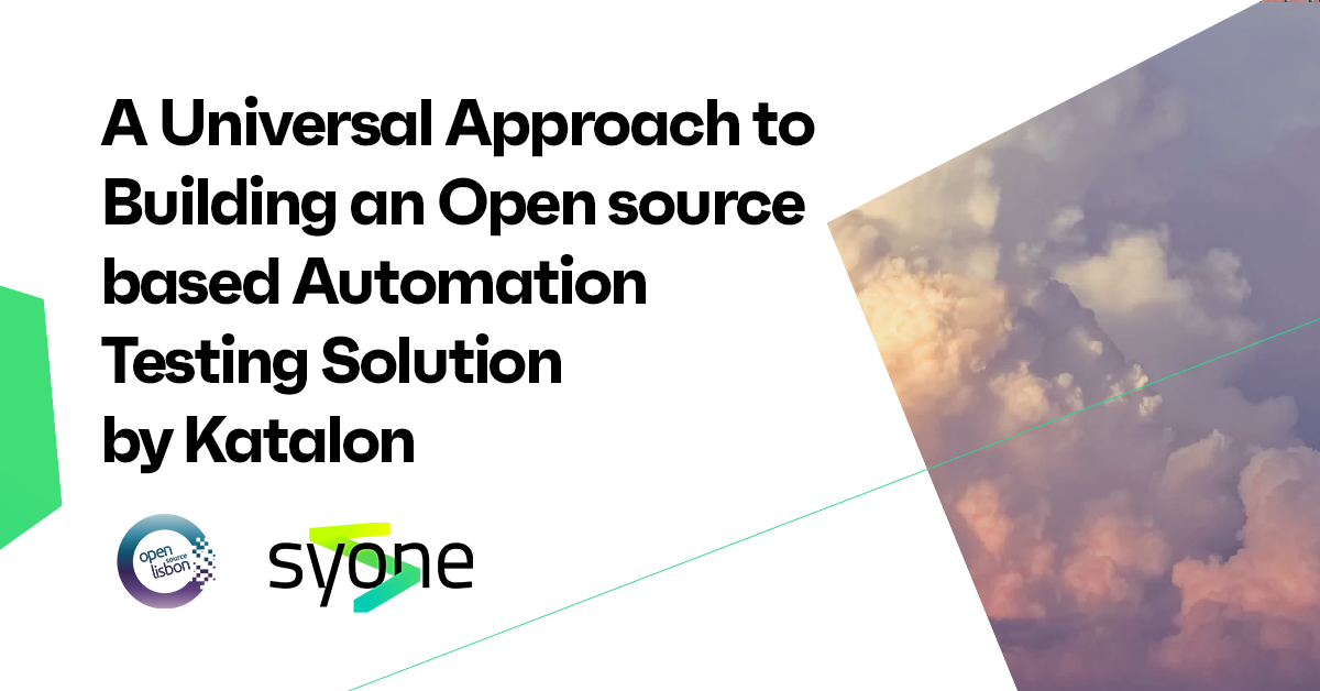 A Universal Approach to Building an Open-source based Automation Testing Solution by Katalon