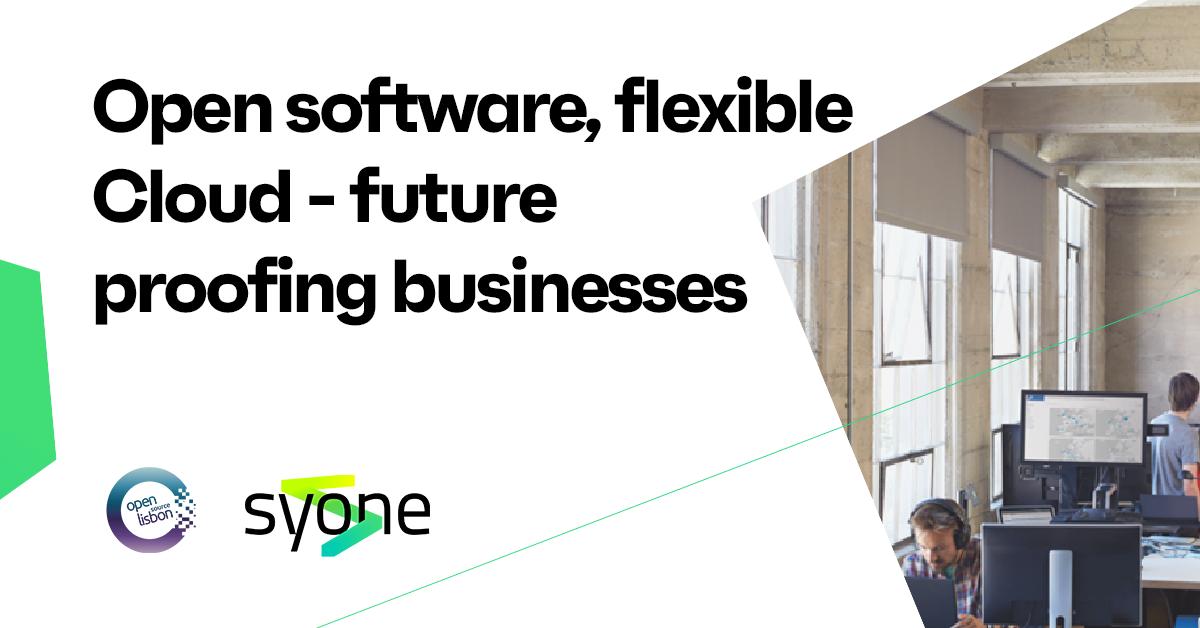 Open software, flexible Cloud - future proofing businesses